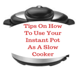 Tips on how to Use Instant Pot as a Slow Cooker